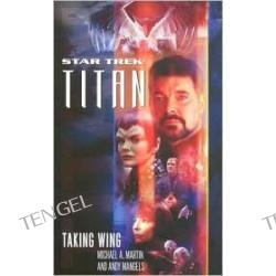 Taking Wing (Star Trek Titan Series), Vol. 1