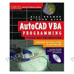 AutoCAD VBA Programming Tools and Techniques: Exploiting the Power of VBA in AutoCAD 2000
