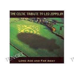 Celtic Tribute to Led Zeppelin: Long Ago and Far Away