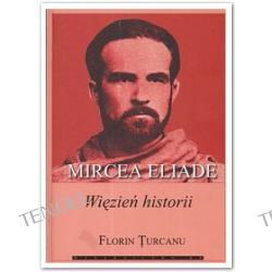 Mircea Eliade więzień historii