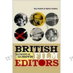 British film Editors: The Heart of the Movie