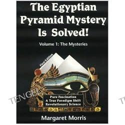 The Egyptian Pyramid Mystery Is Solved!: The Mysteries, Vol. 1