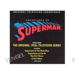 The Adventures of Superman: Music from the Original 1950's Television Series