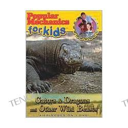 Popular Mechanics for Kids - Gators & Dragons and Other Wild Beasts