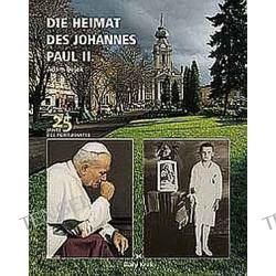 DIE HEIMAT DES JOHANNES PAUL II.