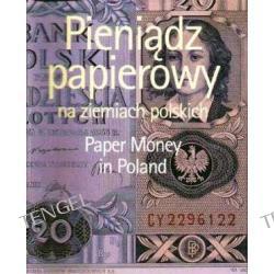 Pieniądz papierowy na ziemiach polskich - Paper Money in Poland