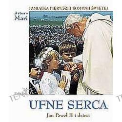 UFNE SERCA. Jan Paweł II i dzieci wyd. 3