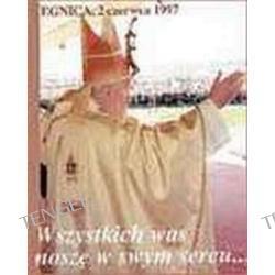 Wszystkich was noszę w swym sercu... Legnica, 2 czerwca 1997