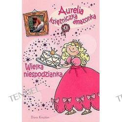 Aurelia księżniczka amazonka. Wielka niespodzianka
