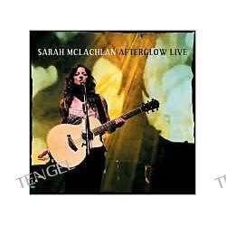Afterglow Live Sarah McLachlan