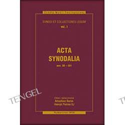 ACTA SYNODALIA OD 50 DO 381 ROKU TOM I. Synody i kolekcje praw