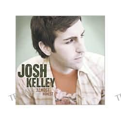 Almost Honest Josh Kelley