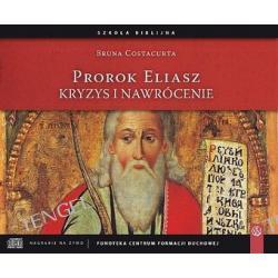 Prorok Eliasz. Kryzys i nawrócenie - książka audio na 6CD
