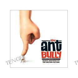 The Ant Bully: Music Inspired by the Motion Picture