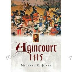 Agincourt 1415: Battlefield Guide