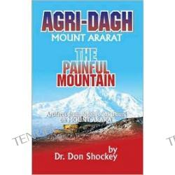 Agri-Dagh: Mount Ararat, the Painful Mountain
