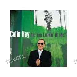 Are You Lookin' at Me? Colin Hay