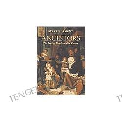 Ancestors: The Loving Family in Old Europe