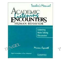 Academic Listening Encounters: Human Behavior Teacher's Manual: Listening, Note Taking, and Discussion