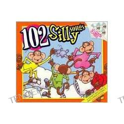102 Silly Songs