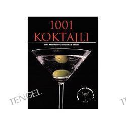 1001 koktajli. 1001 przepisów na doskonałe drinki