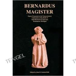 Bernardus Magister: Papers Presented at the Nonacentenary Celebration of the Birth of Saint Bernard of Clairvaux