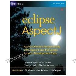 Eclipse AspectJ: Aspect-Oriented Programming with AspectJ and the Eclipse AspectJ Development Tools (Eclipse Series)