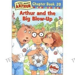 Arthur and the Big Blow-Up (Arthur Chapter Books Series #20), Vol. 20