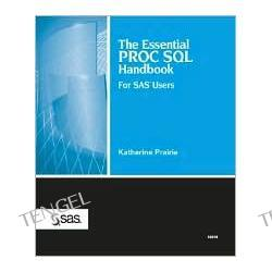 Essential Proc SQL Handbook: For SAS Users