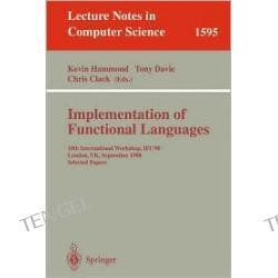 Implementation of Functional Languages: 10th International Workshop, IFL'98, London, U. K., September 9-11, 1998