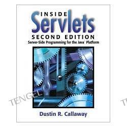 Inside Servlets: Server-Side Programming for the Java Platform