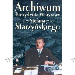 Archiwum Prezydenta Warszawy Stefana Starzyńskiego