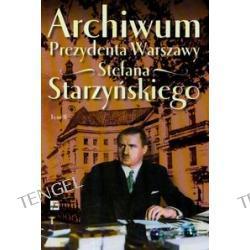 Archiwum Prezydenta Warszawy Stefana Starzyńskiego t.2