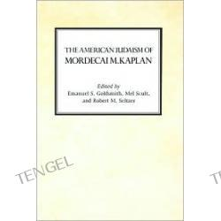 The American Judaism of Mordecai M. Kaplan