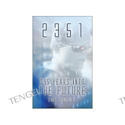 2351: 345 Years Into the Future