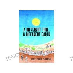 A Different Time, a Different Earth