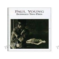 Between Two Fires [Expanded] Paul Young