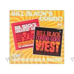Bill Black's Greatest Hits/Bill Black's Combo Goes West Bill Black
