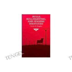 Bulls, Bullfighting, and Spanish Identities
