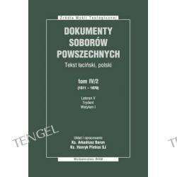 DOKUMENTY SOBORÓW POWSZECHNYCH, tom IV/2 (1511-1870), oprawa miękka