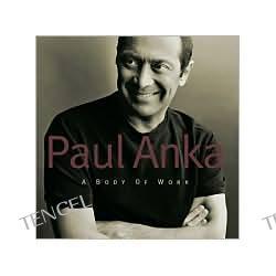A Body of Work Paul Anka