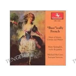 """""""Bass""""ically French: Music of Marais, Corrette and Philidor"""