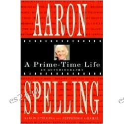 Aaron Spelling: A Prime-Time Life