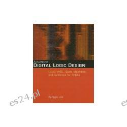 Advanced Digital Logic Design Using VHDL, State Machines and Synthesis for FPGA's