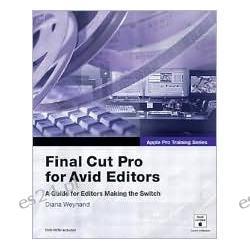 Apple Pro Training Series: Final Cut Pro 4 for Avid Editors