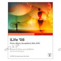 iLife '08: iPhoto, iMovie, GarageBand, iWeb, iDVD [Apple Training Series]