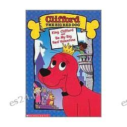 Clifford the Big Red Dog: King Clifford / Be My Big Red Valentine