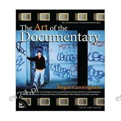 The Art of Documentary Film: Interviews with Leading Directors, Cinematographers, Editors, and Sound Editors (Voices That Matter Series)