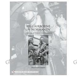 101st airborne in normandy a history in period photographs