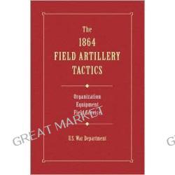 The 1864 Field Artillery Tactics